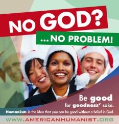 NO GOD? ... NO PROBLEM! (C.: American Humanist Association 2009)