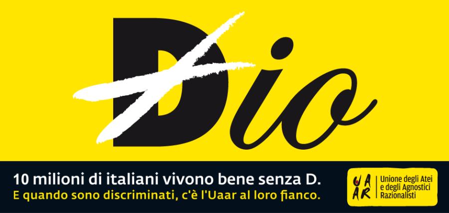 Drei mal sechs Meter groß sind die Plakate, die aktuell in zahlreichen italienischen Städten Werbung für Humanismus und Glaubensfreiheit machen. In Verona wurden sie nun von der rechtspopulistischen Kommunalregierung verboten (Bild: UAAR)