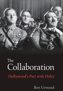Ben Urwand: The Collaboration. Hollywood's Pact with Hitler.