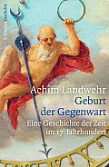 Achim Landwehr Geburt der Gegenwart  Verlag: S. Fischer, Frankfurt M. 2014 ISBN: 9783100448187 24,99 €