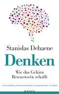 Stanislas Dehaene Denken  Verlag: Knaus, München 2014 ISBN: 9783813504200 24,99 €