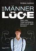 Robin Haring Die Männerlüge  Verlag: Braumüller, Wien 2015 ISBN: 9783991001461 21,90 €