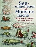 Chet van Duzer Seeungeheuer und Monsterfische Aus dem Englischen von Hanne Henninger, Heike Rosbach und Jan Beaufort Verlag: von Zabern, Darmstadt 2015 ISBN: 9783805348591 39,95 €