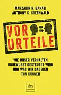 Mahzarin Banaji, Anthony Greenwald Vor-Urteile Aus dem Englischen von Enrico Heinemann Verlag: dtv, München 2015 ISBN: 9783423260718 16,90 €