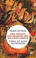 Frans de Waal Der Mensch, der Bonobo und die Zehn Gebote übersetzt von Catherine Hornung Verlag: Klett-Cotta, Stuttgart 2015 (ET: 22.08.) ISBN: 9783608980455 24,95 €