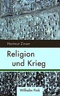 Hartmut Zinser Religion und Krieg Verlag: Fink, Paderborn 2015 ISBN: 9783770558339 24,90 €