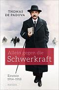 Thomas de Padova Allein gegen die Schwerkraft Verlag: Hanser, München 2015 ISBN: 9783446444812 21,90 €