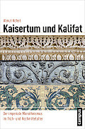 Almut Höfert Kaisertum und Kalifat Verlag: Campus, Frankfurt M. 2015 ISBN: 9783593502830 56,00 €