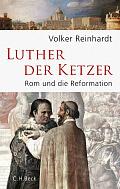 Volker Reinhardt Luther, der Ketzer Verlag: C.H.Beck, München 2016 ISBN: 9783406688287