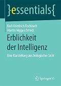 Karl-Friedrich Fischbach, Martin Niggeschmidt Erblichkeit der Intelligenz Verlag: Springer Fachmedien, Wiesbaden 2016 ISBN: 9783658112387