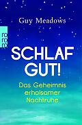 Guy Meadows Schlaf Gut! aus dem Englischen von Diane von Weltzien Verlag: Rowohlt, Reinbek 2016 ISBN: 9783499631092
