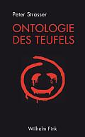 Peter Strasser Ontologie des Teufels Verlag: Wilhelm Fink, Paderborn 2016 ISBN: 9783770561087