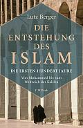 Lutz Berger Die Entstehung des Islam