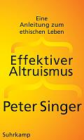Peter Singer Effektiver Altruismus Aus dem Englischen von Jan-Erik Strasser