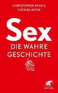 Christopher Ryan, Cacilda Jethá Sex - die wahre Geschichte Aus dem Englischen von Birgit Herden Verlag: Klett-Cotta, Stuttgart 2016 ISBN: 9783608980509