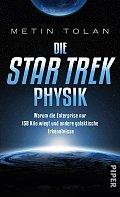 Metin Tolan Die Star Trek Physik Verlag: Piper, München 2016 ISBN: 9783492056533