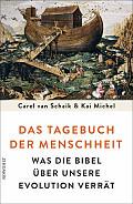 Carel van Schaik, Kai Michel Das Tagebuch der Menschheit Verlag: Rowohlt, Reinbek 2016 ISBN: 9783498062163