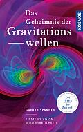 Günter Spanner Das Geheimnis der Gravitationswellen Verlag: Kosmos, Stuttgart 2016 ISBN: 9783440154137 19,99 €